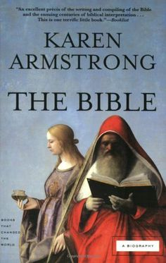 The Bible: A Biography (Books That Changed the World) by Karen Armstrong, In this seminal account, acclaimed historian Karen Armstrong discusses the conception, gestation, life, and afterlife of history's most powerful book. Armstrong analyzes the social and political situation in which oral history turned into written scripture, how this all-pervasive scripture was collected into one work, and how it became accepted as Christianity's sacred text, and how its interpretation changed over time.