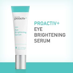 The new Proactiv+ Eye Brightening Serum contains antioxidant vitamins ...