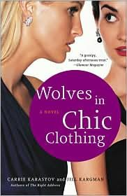 Wolves in Chic Clothing. Loved this book! Great chick-lit.