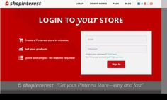 Create a Pinterest store in minutes.   Sell your products. Quick and simple – No website required!