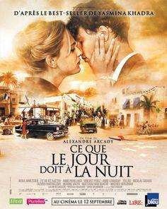 Ce que le jour doit à la nuit. Un excellent film. Très touchant et très triste. À voir absolument!