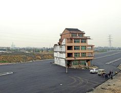China's 'Nail Houses' Now that is Stubborn