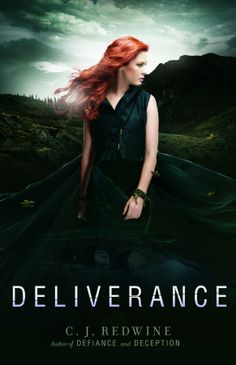 Deliverance (Defiance #3) by C.J. Redwine