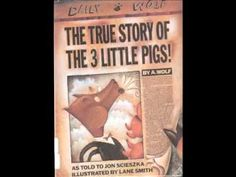 The True Story of the Three Little Pigs - YouTube - I use this for introducing a lesson on Point of View