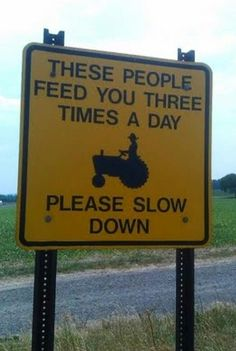Farm Life.  I think of this everytime Gene harvests us and when I am in a hurry following a very slow farm implement.