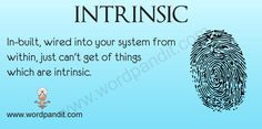 Intrinsic values come from within. intrins valu