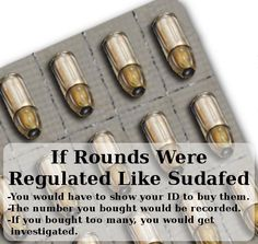 If rounds were regulated like Sudafed