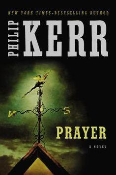 Prayer. By Philip Kerr. Call # MCN F KER