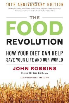 Food Revolution, The: How Your Diet Can Help Save Your Life and Our World by John Robbins. $13.57. Publisher: Conari Press; 10 Anv edition (September 15, 2010). Author: John Robbins. Save 32%!