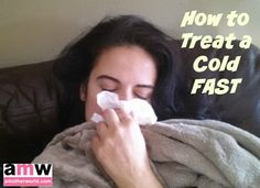 How to treat a cold...