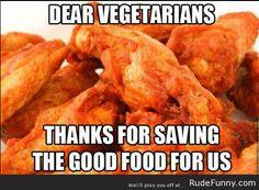 Dear Vegetarians - http://www.rudefunny.com/memes/dear-vegetarians/