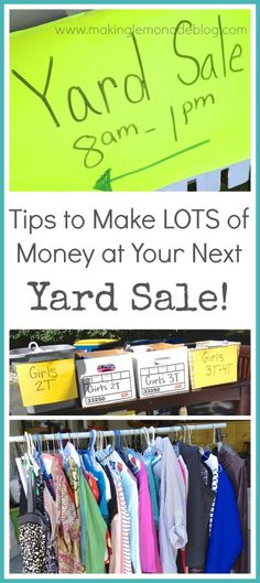 How to Have a WILDLY Successful Yard Sale!  I made almost $1000 at my last yard sale by following these tips and tricks for making the most from selling off uneeded and outgrown items. Check out the secrets at www.makinglemonadeblog.com! #yardsale #frugal #garagesale kids yard sale, yardsale items, organizing a yard sale, tips for having a yardsale, yardsale tips, organizing for yard sale, organize for yard sale, how to organize a yard sale, yardsale organization