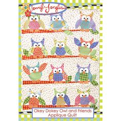 New  Okey Dokey Owl and Friends Applique Quilt by 44thStreetFabric
