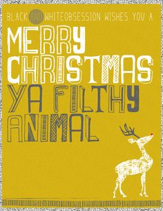 Merry Christmas from Black and White Obsession | Free Printable | Merry Christmas Ya Filthy Animal