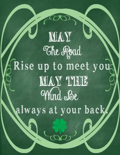 St, Patrick's Day Chalkboard,   Free Printable...I love this saying!