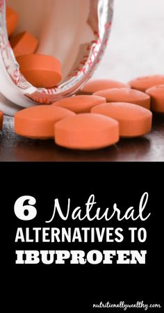 6 Natural Alternatives to Ibuprofen | Nutritionally Wealthy