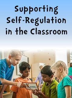 Supporting Self-Regulation in the Classroom - Guest blogger Leah Kalish shares strategies for helping students regulate their thoughts, feelings, and actions to manage stress and control impulses.