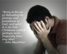 """Worry is the sin of distrusting the promise and providence of God, and yet it is a sin that Christians commit perhaps more frequently than any other."" ~ John MacArthur  <3 the lord, psalms, christian, psalm 3418, god, faith, jesus, inspir, quot"
