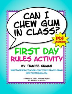 """""""Can I chew gum in class?"""" and other questions students ask the first day. This is an activity that puts the students in charge of finding out the answers to their questions. Though it says PDF version, the Microsoft Word version is also included in the zipped folder. $priced"""