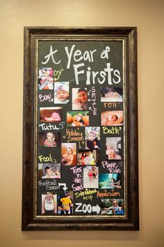Chalkboard with pictures from a year of first experiences! First birthday!!