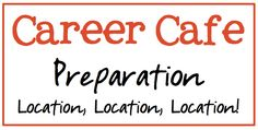 School Counselor Blog: Career Cafe Preparation: Location, Location, Location! Focuses on where to host a Career Cafe at your school.