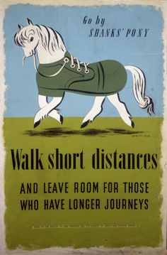 Good message for the modern day - Shanks Pony (National Archives)