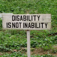 Disability is NOT inability...Just because someone has a disability this does not mean they are unable to accomplish things.  As we have seen all year in our class people with disabilities have accomplished so many things and do not let their disability get in their way
