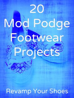 Mod Podge on footwear is so fun! Revamp an old pair of shoes for the ultimate in budget crafting - here are 20 ideas.