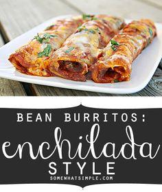 bean burritos: enchilada style! #dinnerideas