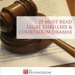 Must-Read Legal Thrillers & Courtroom Dramas