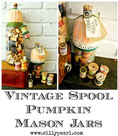 Vintage Spool Pumpkin Mason Jars - Fall Craft by The Silly Pearl
