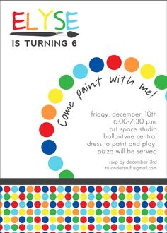 """Art Theme: It would be good to include """"Come dressed to paint and play"""" on the invite"""