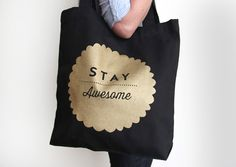 Stay Awesome screen printed tote