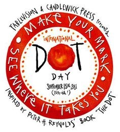 """Here is Emma Wallace's DOT DAY """"Make Your Mark"""" anthem! http://ping.fm/Jv8cI International Dot Day in just a few months - celebrating THE DOT book by Peter H. Reynolds #dotday"""