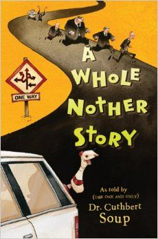 A Whole Nother Story (Whole Nother Story (Quality)): Dr. Cuthbert Soup: 9781599905181: Amazon.com: Books