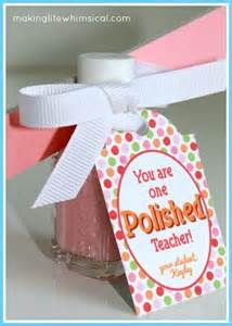 """End of the year teacher gift idea:  """"You are one polished teacher!"""""""