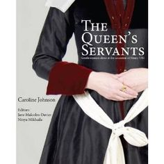 The Queen's Servants: Gentlewomen's Dress at the Accession of Henry VIII (Tudor Tailor Case Studies) - One of my favorite books on early 16th century womenswear.