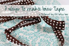 Tutorial for 3 Ways to Make Bias Tape