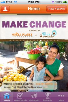 Download Whole Planet Foundation's Make Change iPhone app and help alleviate poverty while doing the green thing.
