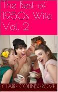 """Gals can't stop gabbing about """"The Best of 1950s Wife Vol. 2,"""" the latest anthology of hot spanking fiction from 1950sWife. Don't delay. Get your copy today by clicking the following link: http://www.amazon.com/Best-1950s-Wife-Vol-ebook/dp/B00MW8IJH4/ref=sr_1_1?s=digital-text&ie=UTF8&qid=1411005640&sr=1-1&keywords=claire+colinsgrove"""