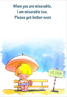 Get Well #Card Free #Printable - When You Are Miserable I am miserable too. Please get better soon.