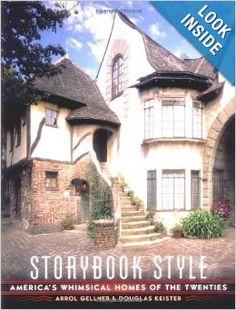 Storybook Style America 39 S Whimsical Homes Of The Twenties Arrol
