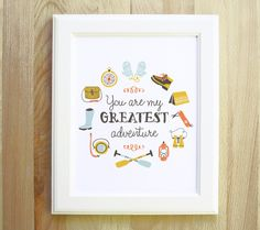 You Are My Greatest Adventure 8x10 outdoorsy moonrise kingdom inspired illustration handwritten quote for love children family nursery. $18.00, via Etsy.