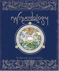 Wizardology: The Book of the Secrets of Merlin (Ologies) by Master Merlin, http://www.amazon.com/dp/0763628956/ref=cm_sw_r_pi_dp_X2tuqb1SYMK7J
