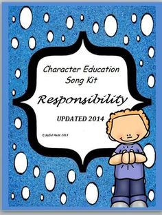 FREE Character Education Song Kit RESPONSIBILITY ***FREE DOWNLOAD for RESPONSIBILITY***UPDATED 2014*** ***KID FRIENDLY MP3 Vocal Track has been added*** This K-5th Character Education Song Kit for RESPONSIBILITY contains: • Words & Music: Melody line with Chords • Songsheet with Lyrics only • Easy Movement Suggestions for the song (simple hand movements with students standing in place.) • 3 MP3 tracks – Vocal & Accompaniment