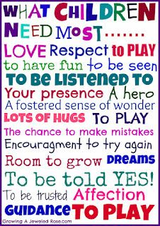 What children need most ~~ love this!