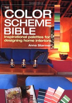 The Color Scheme Bible: Inspirational Palettes for Designing Home Interiors $19.77