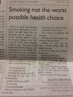 Health choices that are worse than smoking: standing in the path of a laser, insulting Chuck Norris, going into outer space without a space suit (oh, you, physicists and your smarty pants humor!)