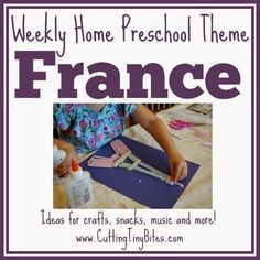 Weekly Home Preschool Theme- France and French culture.  Food, crafts, picture books, music and more!  Perfect amount of EASY activities for one week of home preschool.