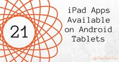 Great list of iPad apps that work on Android tablets.